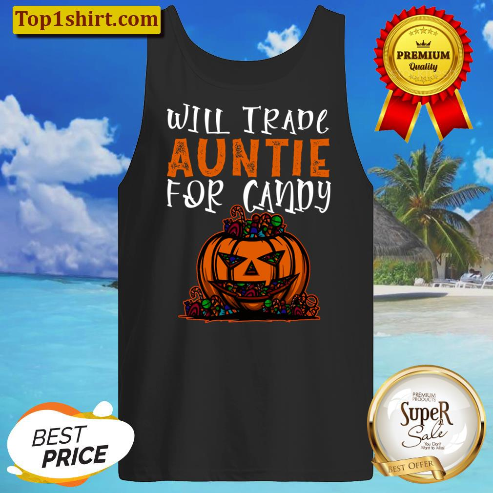 Will Trade Auntie For Candy Funny Halloween Kids Men And Women Shirt Tanktop