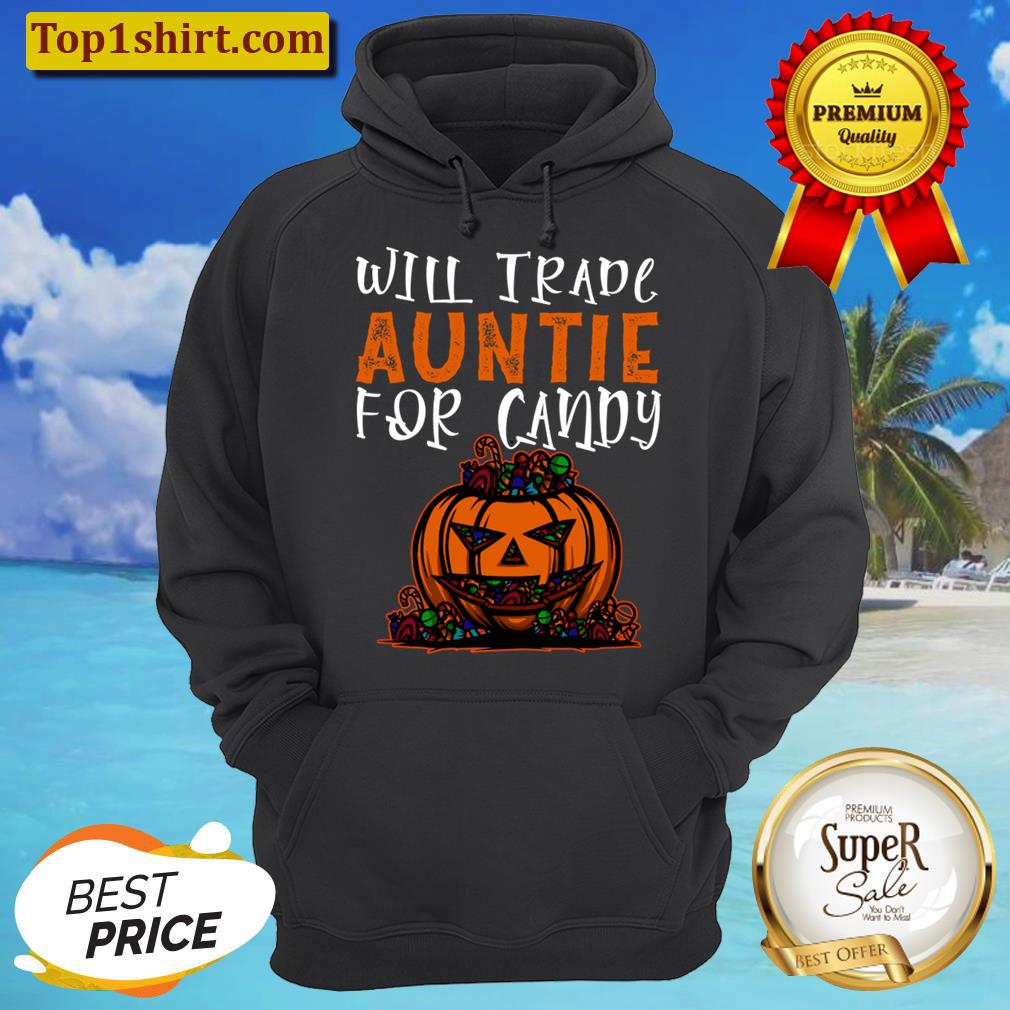 Will Trade Auntie For Candy Funny Halloween Kids Men And Women Shirt Unisex Hoodie
