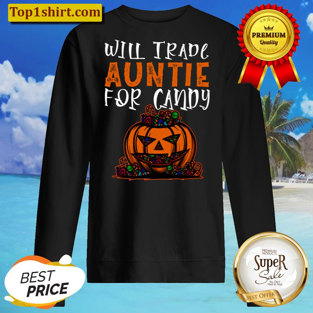 Will Trade Auntie For Candy Funny Halloween Kids Men And Women Shirt Unisex Sweater
