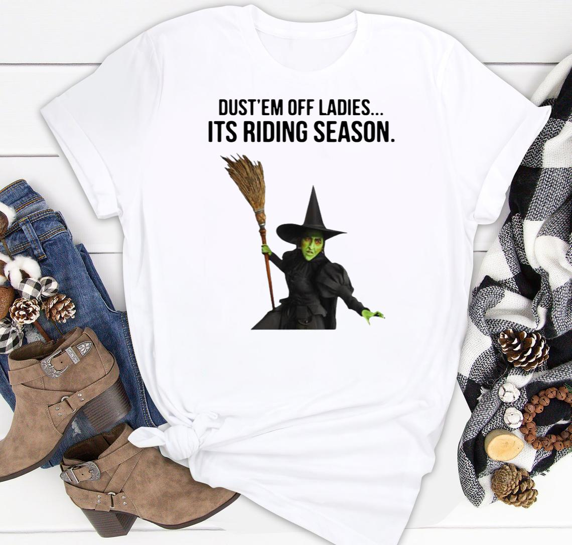 Witch Dust Em Off Ladies It's Riding Season Halloween Men And Women Shirt Classic T-shirt