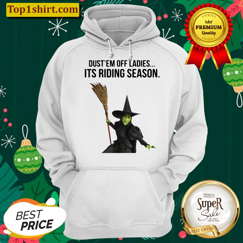 Witch Dust Em Off Ladies It's Riding Season Halloween Men And Women Shirt Unisex Hoodie