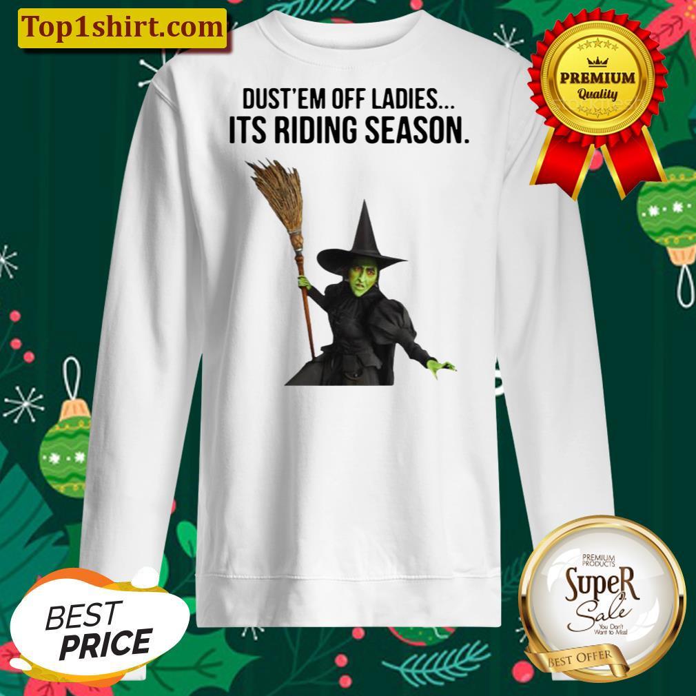 Witch Dust Em Off Ladies It's Riding Season Halloween Men And Women Shirt Unisex Sweater